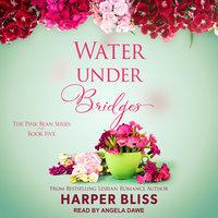 Water Under Bridges - Harper Bliss