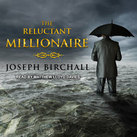 The Reluctant Millionaire - Joseph Birchall