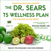The Dr. Sears T5 Wellness Plan - Erin Sears Basile, Sears William