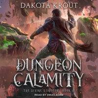 Dungeon Calamity - Dakota Krout