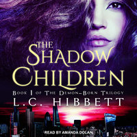 The Shadow Children: A Dark Paranormal Fantasy - L.C. Hibbett