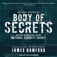 Body of Secrets: Anatomy of the Ultra-Secret National Security Agency - James Bamford