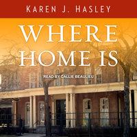 Where Home Is - Karen J. Hasley