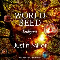 World Seed: Endgame - Justin Miller