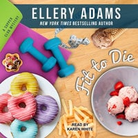 Fit To Die - Ellery Adams
