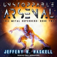 Unstoppable Arsenal - Jeffery H. Haskell