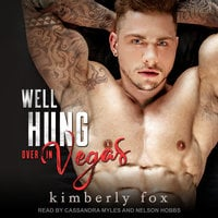Well Hung Over in Vegas: A Standalone Romantic Comedy - Kimberly Fox