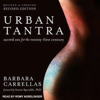 Urban Tantra, Second Edition: Sacred Sex for the Twenty-First Century - Barbara Carrellas