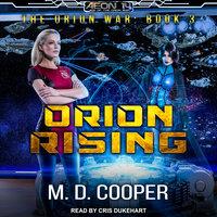 Orion Rising - M.D. Cooper