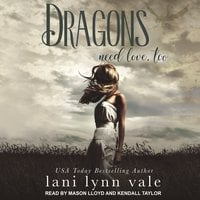 Dragons Need Love, Too - Lani Lynn Vale