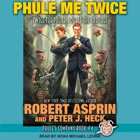Phule Me Twice - Robert Asprin, Peter J. Heck