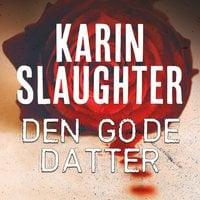Den gode datter - Karin Slaughter
