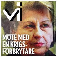 Möte med en krigsförbrytare - Tidningen Vi, Margaretha Nordgren