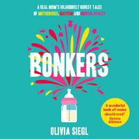 Bonkers - Olivia Siegl