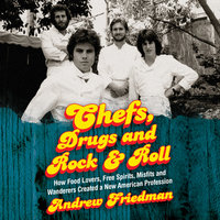 Chefs, Drugs and Rock & Roll - Andrew Friedman