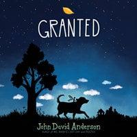 Granted - John David Anderson