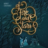 Of Fire and Stars - Audrey Coulthurst