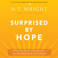 Surprised by Hope - N.T. Wright