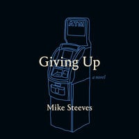 Giving Up - Mike Steeves