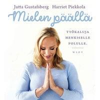 Mielen päällä - Jutta Gustafsberg, Harriet Piekkola