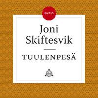Tuulenpesä - Joni Skiftesvik