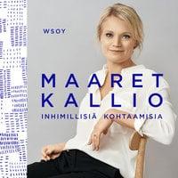 Inhimillisiä kohtaamisia - Maaret Kallio