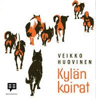 Kylän koirat - Veikko Huovinen