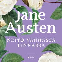 Neito vanhassa linnassa - Jane Austen