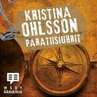 Paratiisiuhrit - Kristina Ohlsson