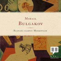 Saatana saapuu Moskovaan - Mihail Bulgakov