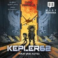 Kepler62 Kirja yksi: Kutsu - Bjørn Sortland,Timo Parvela