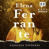 Loistava ystäväni - Elena Ferrante