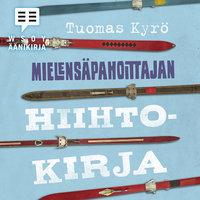 Mielensäpahoittajan hiihtokirja - Tuomas Kyrö