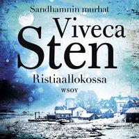 Ristiaallokossa - Viveca Sten