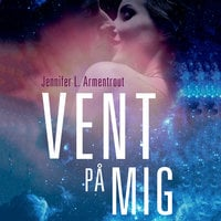 Vent på mig - Jennifer L. Armentrout