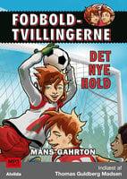 Fodboldtvillingerne: Det nye hold (1) - Måns Gahrton