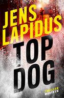 Top dog - Jens Lapidus