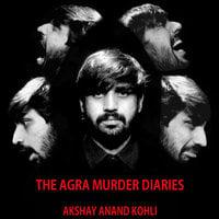 The Agra Murder Diaries S01E01 - Akshay Anand Kohli