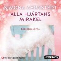 Alla hjärtans mirakel - Simona Ahrnstedt
