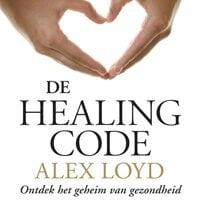 De Healing Code - Alex Loyd