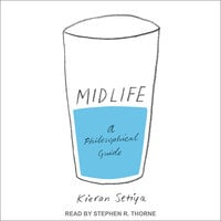 Midlife: A Philosophical Guide - Kieran Setiya