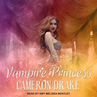 Vampire Princess - Cameron Drake