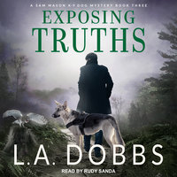 Exposing Truths - L.A. Dobbs