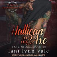 Halligan To My Axe - Lani Lynn Vale