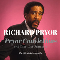 Pryor Convictions: And Other Life Sentences - Richard Pryor