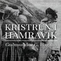 Kristrún í Hamravík - Guðmundur Gíslason Hagalín
