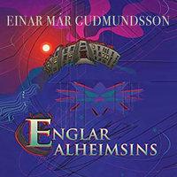 Englar alheimsins - Einar Már Guðmundsson