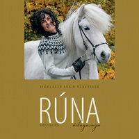 Rúna – örlagasaga - Sigmundur Ernir Rúnarsson, Rúna Einarsdóttir