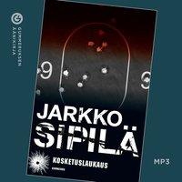 Kosketuslaukaus - Jarkko Sipilä