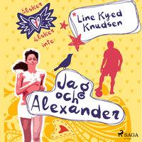 Älskar, älskar inte 1 - Jag och Alexander - Line Kyed Knudsen